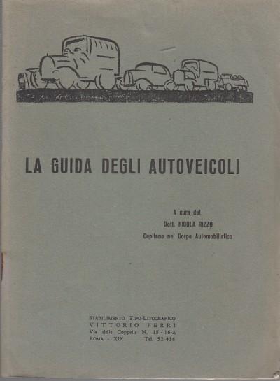 La guida degli autoveicoli - Rizzo Nicola (capitano Del Corpo Automobilistico)