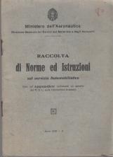 RACCOLTA DI NORME ED ISTRUZIONI SUL SERVIZIO AUTOMOBILISTICO (CON UN APPENDICE CONTENENTE UN ESTRATTO DEL R.D.L. SULLA CIRCOLAZIONE STRADALE)
