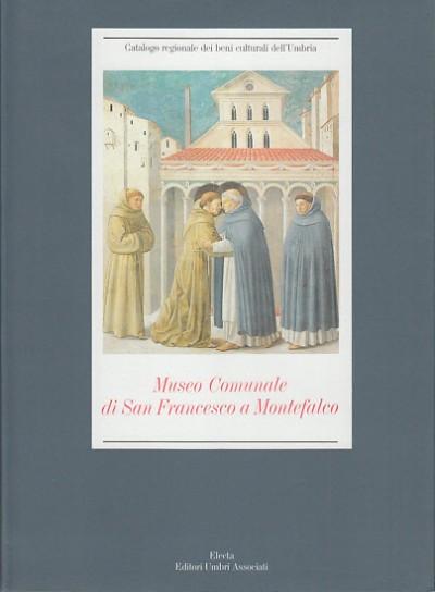 Museo comunale di san francesco a montefalco - Toscano Bruno (a Cura Di)