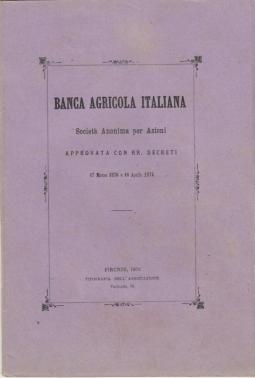 BANCA AGRICOLA ITALIANA SOCIETÀ ANONIMA PER AZIONI APPROVATA CON RR DECRETI 17 MARZO 1870 E 16 APRILE 1874