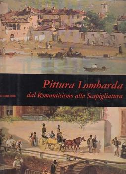 PITTURA LOMBARDA DAL ROMANTICISMO ALLA SCAMPIGLIATURA