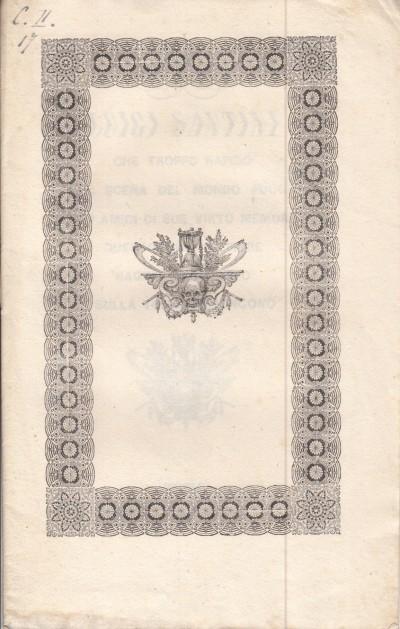 Luigi santini che troppo rapido dalla scena del mondo fuggiva gli amici di sue virtÙ memori questo funebre fiore bagnato di pianto sulla tomba depongono