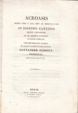 ACROASIS HABITA PISIS V. KAL. SEPT. AN. MDCCCXXXVIIII AB IOSEPHO CANTINIO EQUITE GREGORIANO ET SS. CANONUM INTERPRETE IN PISANO ATHENAEO CUM DOCTORATUS LAUREA IN GRAECIS LATINS ITALICIS LITTERIS ALEXANDER TUTTIS VERONENSIS DECORARETUR
