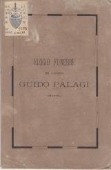 ELOGIO FUNEBRE DEL CANONICO GUIDO PALAGI LETTO NELLA CHIESA DI S. JACOPO DEI PADRI FONDATORI DELLA MISSIONE DAL CANONICO GAETANO RIGHI IL 7 OTTOBRE 1870 TRENTESIMO DALLA MORTE IN OCCASIONE DEI SOLENNI FUNERALI CHE ALL'ILLUSTRE DEFUNTO SI CELEBRAVANO