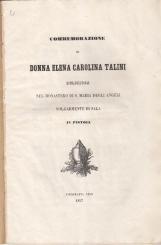 COMMEMORAZIONE DI DONNA ELENA CAROLINA TALINI RELIGIOSA NEL MONASTERO DI SANTA MARIA DEGLI ANGELI VOLGARMENTE DI SALA IN PISTOIA