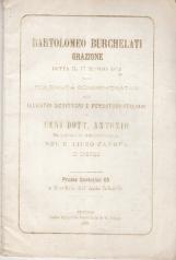 BARTOLOMEO BURCHELATI ORAZIONE DETTA IL 17 MARZO 1872 NELLA SOLENNITÀ COMMEMORATIVA DEGLI ILLUSTRI SCRITTORI E PENSATORI ITALIANI DA CENI DOTT. ANTONIO PROFESSORE DI STORIA NATURALE NEL R. LICEO CANOVA IN TREVISO