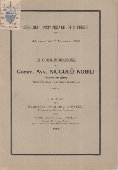 In commemorazione del comm. avv. niccolÒ nobili senatore del regno presidente della deputazione provinciale. parole del senatore principe corsini e del cav. avv. del perla