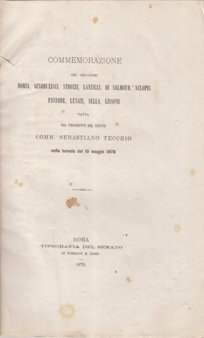 Commemorazione dei senatori doria, ginori-lisci, strozzi, lanzilli, di salmour, sclopis, pastore, lunati, sella, lissoni fatta dal presidente del senato comm. sebastiano tecchio nella tornata del 15 maggio 1878