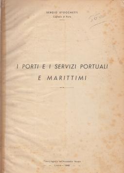 I PORTI E I SERVIZI PORTUALI E MARITTIMI.