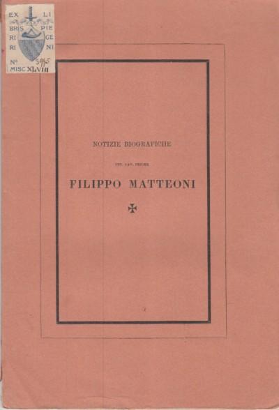Notizie biografiche del cav. priore filippo matteoni