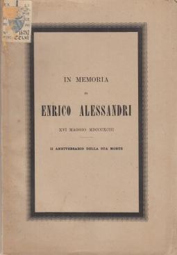 IN MEMORIA DI ENRICO ALESSANDRI XVI MAGGIO MDCCCXCIII SECONDO ANNIVERSARIO DELLA SUA MORTE