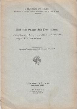 STUDI SULLO SVILUPPO DELLE TROTE ITALIANE L'ASSORBIMENTO DEL SACCO VITELLINO IN S. LACUSTRIS CARPIO, FARIO, MARMORATUS
