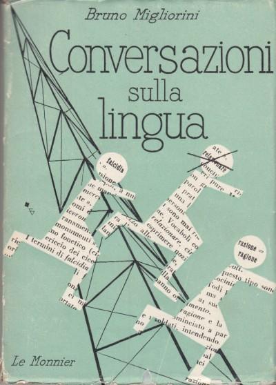 Conversazioni sulla lingua - Migliorini Bruno