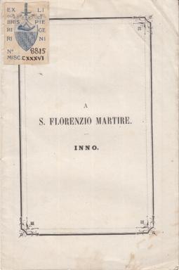 NEL TRIENNALE DI S. FLORENZIO MARTIRE INNO CANTATO DAI FANCIULLI IL Dí 25, 26, 27 DI LUGLIO 1879 NELLA CHIESA DELLE SCUOLE PIE