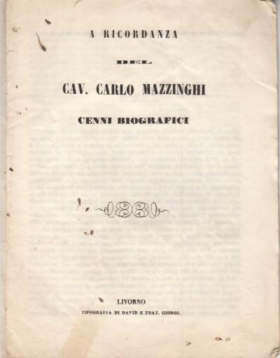 A ricordanza del cav. carlo mazzinghi cenni biografici