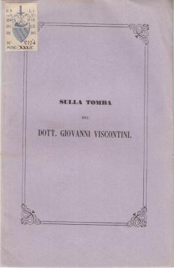 SULLA TOMBA DEL DOTT. GIOVANI VISCONTINI PAROLE DI CARLO MONTELATICI