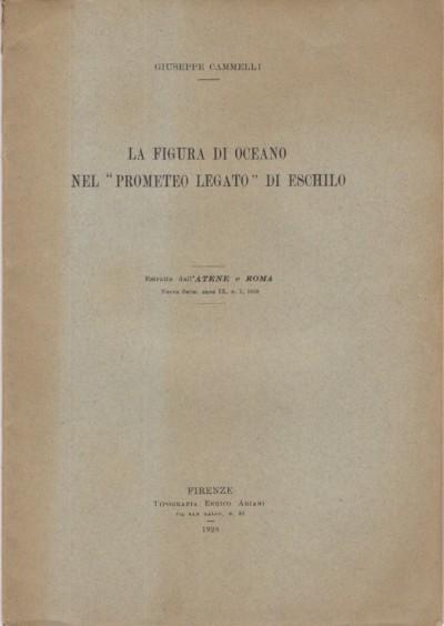 """La figura di oceano nel """"prometeo legato"""" di eschilo - Cammelli Giuseppe"""