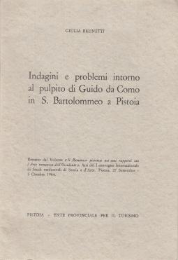 INDAGINI E PROBLEMI INTORNO AL PULPITO DI GUIDO DA COMO IN S. BARTOLOMEO A PISTOIA