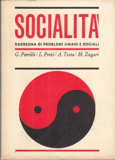 SocialitÀ quaderni-annuali di problemi umani e sociali 1967 - Petrilli Giuseppe - Preti Luigi - Testa Aldo - Zagari Mario