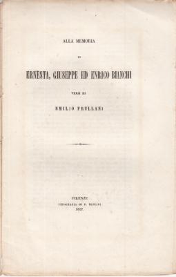 ALLA MEMORIA DI ERNESTA GIUSEPPE ED ENRICO BIANCHI VERSI DI EMILIO FRULLANI