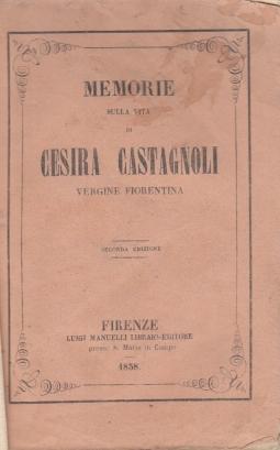 MEMORIE SULLA VITA DI CESIRA CASTAGNOLI VERGINE FIORENTINA