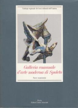 GALLERIA COMUNALE D'ARTE MODERNA DI SPOLETO NUOVE ACQUISIZIONI