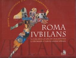 MOSTRA INTERNAZIONALE D'ARTE CONTEMPORANEA ROMA IUBILANS. LA CITTÀ ETERNA ALL'ALBA DEL TERZO MILLENNIO - LA VILLE ÉTERNELLE À L'AUBE DU TROISIÈME MILLÉNAIRE