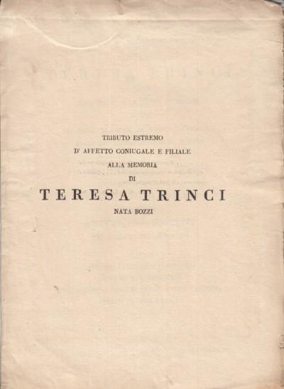 Tributo estremo d'affetto coniugale e filiale alla memoria di teresa trinci nata bozzi - Trinci Francesco