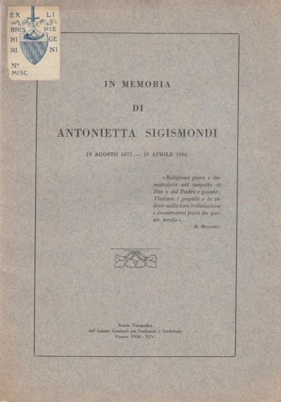 In memoria di antonietta sigismondi 19 agosto 1875 - 19 aprile 1936
