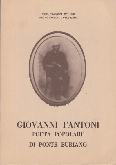 Giovani fantoni poeta popolare di ponte buriano - Gradassi Enzo - Lisi Ivo - Frosini Mauro - Rossi Luisa