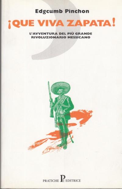 Que viva zapata l'avventura del piÙ grande rivoluzionario messicano - Pinchon Edgcumb