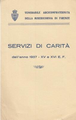 SERVIZI DI CARITÀ DELL'ANNO 1937 - XVE XVI E.F.