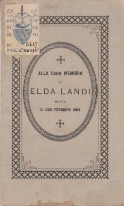 ALLA CARA MEMORIA DI ELDA LANDI MORTA IL DUE FEBBRAIO 1883
