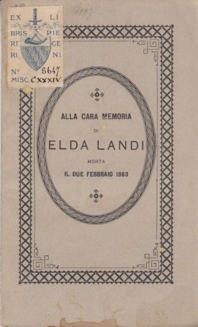 Alla cara memoria di elda landi morta il due febbraio 1883 - Scotti Pietro D.