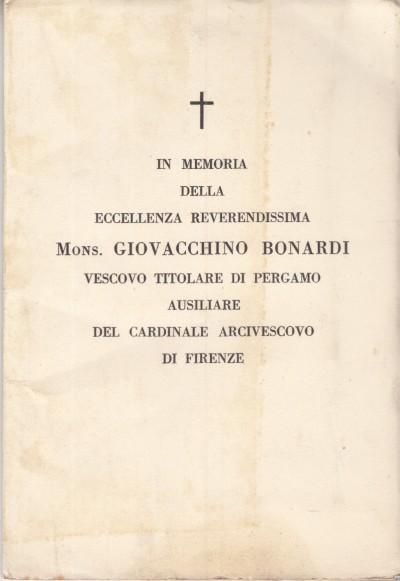 In memoria della eccellenza reverendissima mons. giovacchino bonardi vescovo titolare di pergamo ausiliare del cardinale arcivescovo di firenze