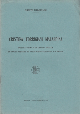 CRISTINA TORRIGIANI MALASPINA DISCORSO TENUTO IL 16 GENNAIO 1934-XII ALL'ISTITTO NAZIONALE DEI CIECHI VITTORIO EMANUELE II IN FIRENZE