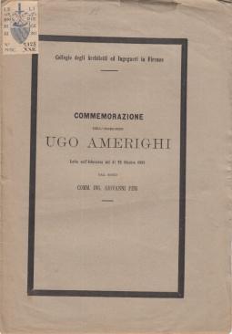 COMMEMORAZIONE DELL'INGEGNERE UGO AMERIGHI LETTA NELL'ADUNANZA DEL DI 22 OTTOBRE 1885 DAL SOCIO COMM. ING. GIOVANNI PINI