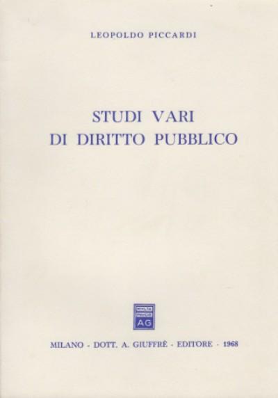 Studi vari di diritto pubblico - Piccardi Leopoldo