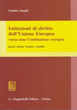 ISTITUZIONI DI DIRITTO DELL'UNIONE EUROPEA VERSO UNA COSTITUZIONE EUROPEA