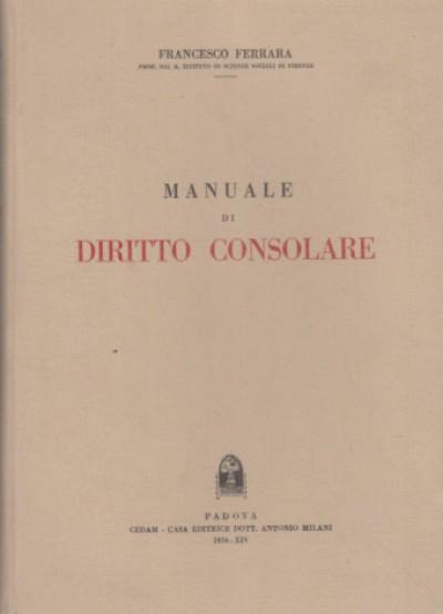 Manuale di diritto consolare - Ferrara Francesco