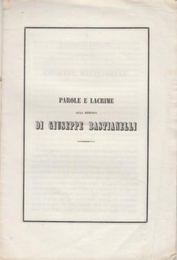 PAROLE E LACRIME ALLA MEMORIA DI GIUSEPPE BASTIANELLI