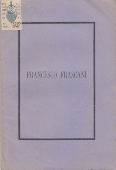 Cenno biografico del dott. francesco frascani letto avanti il feretro, nella chiesa della metropolitana fiorentina la sera del 5 febbraio 1874 dal prof. cesare paoli