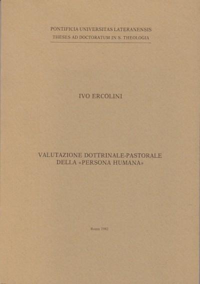 """Valutazione dottrinale pastorale della """"persona humana"""" - Ercolini Ivo"""