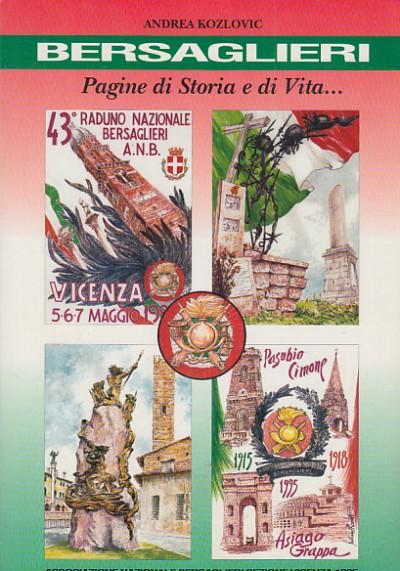 Bersaglieri pagine di storia e di vita - Kozlovic Andrea