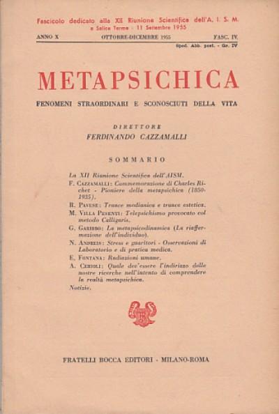 Metapsichica fenomeni straordinari e sconosciuti della vita. fascisolo dedica alla xii riunione scientifica dell'a.i.s.m. a salice terme 11 settembre 1955. anno x ottobre-dicembre1955 fasc. iv