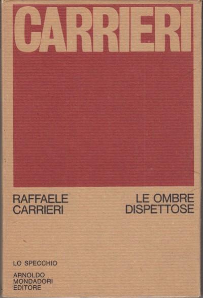 Le ombre dispettose - Carrieri Raffaele