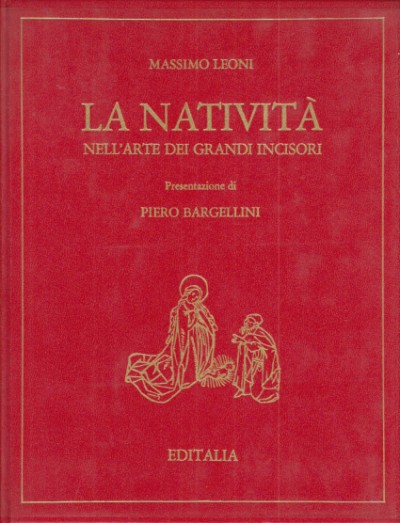 La nativitÀ nell'arte dei grandi incisori presentazione di piero bargellini - Leoni Massimo
