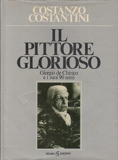 Il pittore glorioso giorgio de chirico e i suoi 90 anni - Costantini Costanzo