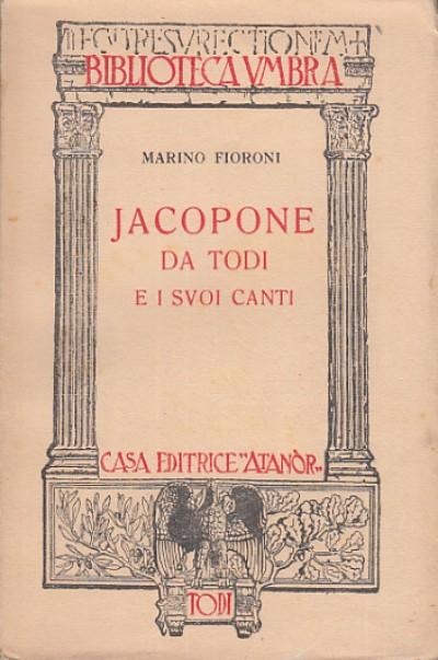 Jacopone da todi e i suoi canti - Fioroni Marino