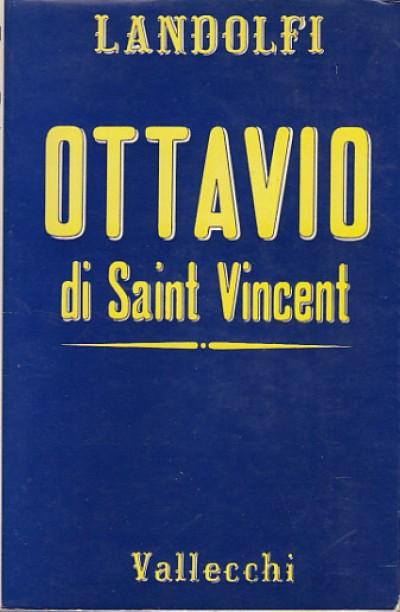Ottavio di saint vincent preceduto da una ristampa di le due zitelle - Landolfi Tommaso